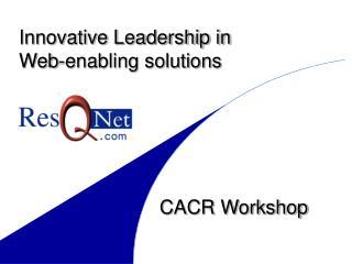 Innovative Leadership in  Web-enabling solutions