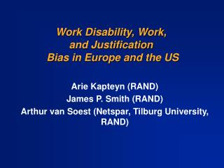 Work Disability, Work,  and Justification  Bias in Europe and the US
