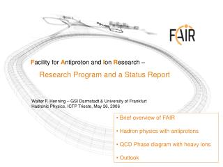 F acility for A ntiproton and  I on R esearch – Research Program and a Status Report