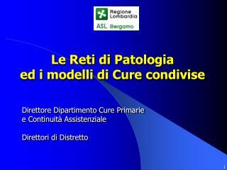 Le Reti di Patologia ed i modelli di Cure condivise