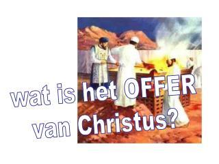 wat is het OFFER van Christus?