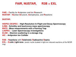 FAIR, NUSTAR,      R3B + EXL