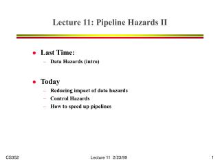 Lecture 11: Pipeline Hazards II
