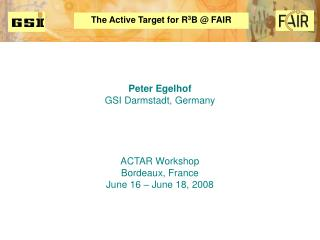 The Active Target for R 3 B @ FAIR