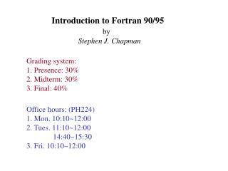 Introduction to Fortran 90/95 by Stephen J. Chapman