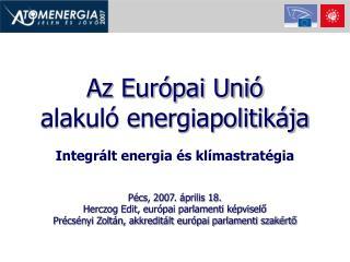 Az Európai Unió alakuló energiapolitikája