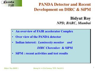 PANDA Detector and Recent Development on DIRC & SiPM  Bidyut Roy NPD, BARC, Mumbai
