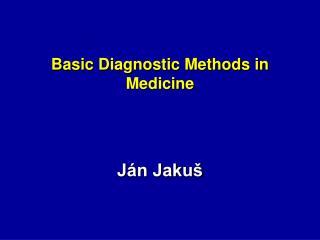 Basic Diagnostic Methods in Medicine