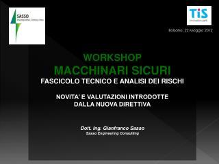 WORKSHOP  MACCHINARI SICURI FASCICOLO TECNICO E ANALISI DEI RISCHI