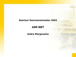 Seminar Sommersemester 2002 ASP.NET