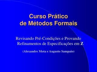 Curso Prático de Métodos Formais