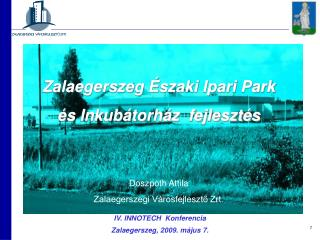 IV. INNOTECH  Konferencia Zalaegerszeg, 2009. május 7.