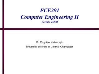 ECE291 Computer Engineering II Lecture 16PM