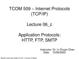 TCOM 509 – Internet Protocols (TCP/IP) Lecture 06_c Application Protocols:  HTTP, FTP, SMTP