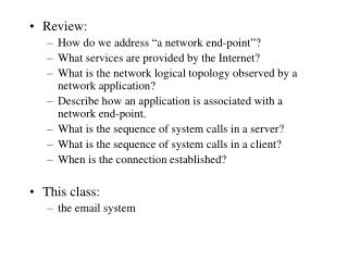 "Review: How do we address ""a network end-point""? What services are provided by the Internet?"
