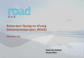 Rotterdam Opslag en Afvang Demonstratieproject (ROAD) Introductie