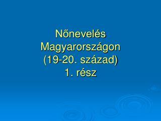 Nőnevelés Magyarországon (19-20. század) 1. rész