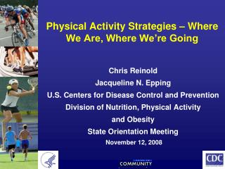 Physical Activity Strategies � Where We Are, Where We�re Going