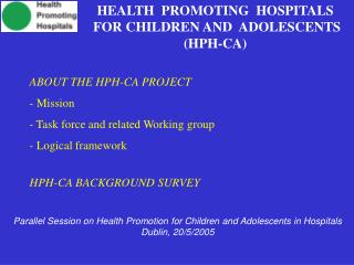 Parallel Session on Health Promotion for Children and Adolescents in Hospitals Dublin, 20/5/2005
