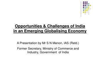Opportunities & Challenges of India in an Emerging Globalising Economy