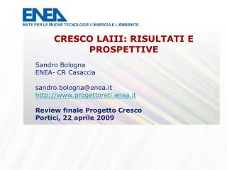 Sandro Bologna ENEA- CR Casaccia sandro.bologna@enea.it  progettoreti.enea.it