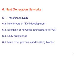 6.1. Transition to NGN: First wave