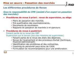 Sous la responsabilité du CPM (assisté d'un expert en passation  des marchés):