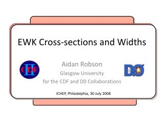 EWK Cross-sections and Widths