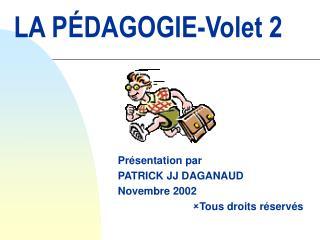 LA PÉDAGOGIE-Volet 2