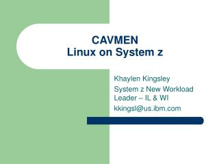 CAVMEN Linux on System z