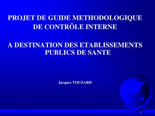 PROJET DE GUIDE METHODOLOGIQUE  DE CONTR�LE INTERNE