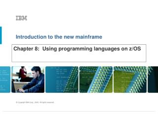 Chapter 8:  Using programming languages on z/OS