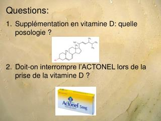 Questions: Supplémentation  en vitamine D: quelle posologie ?