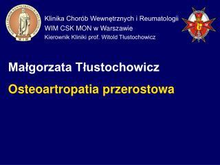 Klinika Chorób Wewnętrznych i Reumatologii  WIM CSK MON w Warszawie
