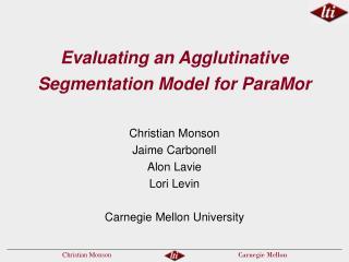 Evaluating an Agglutinative Segmentation Model for ParaMor