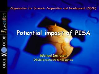Potential impact of PISA