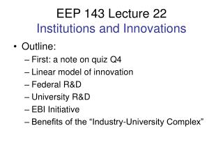EEP 143 Lecture 22 Institutions and Innovations