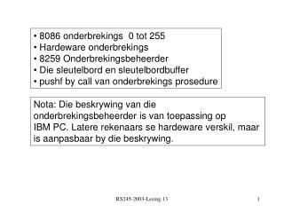 8086 onderbrekings  0 tot 255  Hardeware onderbrekings  8259 Onderbrekingsbeheerder