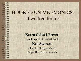 HOOKED ON MNEMONICS: It worked for me