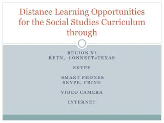 Distance Learning Opportunities for the Social Studies Curriculum through