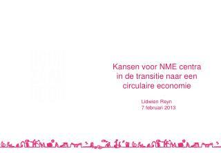 Kansen voor NME centra  in de transitie naar een  circulaire economie