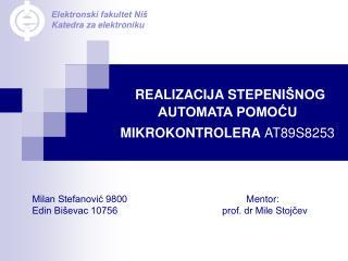 REALIZACIJA STEPENI ŠNOG AUTOMATA POMOĆU  MIKROKONTROLERA  AT89S8253