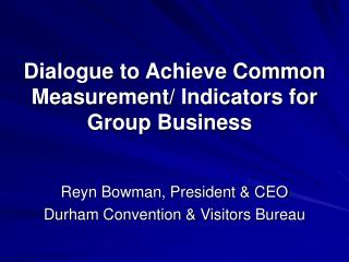 Dialogue to Achieve Common Measurement/ Indicators for Group Business
