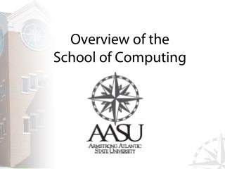 Overview of the School of Computing