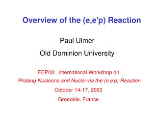 EEP03:  International Workshop on Probing Nucleons and Nuclei via the (e,e ' p) Reaction