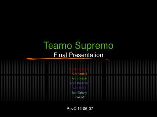 Teamo Supremo Final Presentation