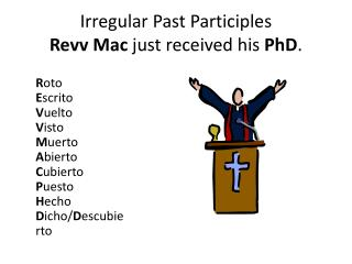 Irregular Past Participles  Revv Mac  just received his  PhD .