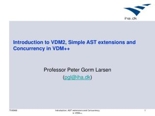 Introduction to VDM2, Simple AST extensions and Concurrency in VDM++
