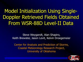 Model Initialization Using Single-Doppler Retrieved Fields Obtained From WSR-88D Level-II Data