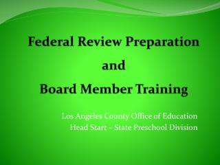 Federal Review Preparation and  Board Member Training